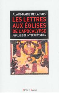 Les lettres aux églises de l'Apocalypse, analyse et interprétation, de frère Alain-Marie de Lassus