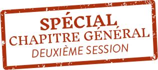 Spécial Chapitre général deuxième session